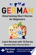 German Entertaining Short Stories for Beginners Learn German With 10 Short Stories German Short Stories Book 1   Audio