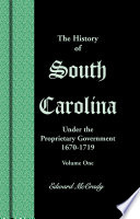 The History of South Carolina Under the Proprietary Government  1670 1719  VOLUME 1