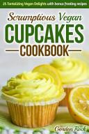 Scrumptious Vegan Cupcakes Cookbook