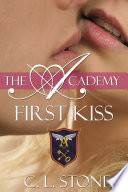 The Academy - First Kiss by C. L. Stone