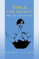 Yoga  The Secret  What You Think Matters
