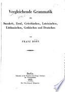 Vergleichende Grammatik des Sanskrit, Zend, Griechischen, Lateinischen, Litthauischen, Gothischen und Deutschen