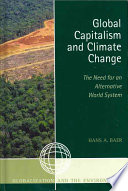 Global Capitalism And Climate Change: The Need For An Alternative World System : science of climate change, one...