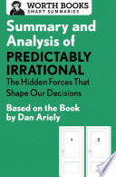Summary and Analysis of Predictably Irrational  The Hidden Forces That Shape Our Decisions