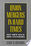 Ebook Union Mergers in Hard Times Epub Gary N. Chaison Apps Read Mobile