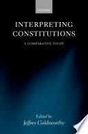 Interpreting Constitutions