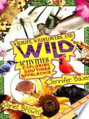 Wildlife  Wildflowers  and Wild Activities