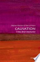 Causation: A Very Short Introduction Without It There Would Be No Science Or