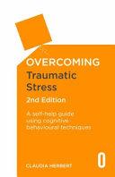 Overcoming Traumatic Stress 2nd Edition