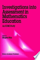 Investigations into Assessment in Mathematics Education