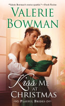 """Kiss Me At Christmas : publishers weekly """"delicious and suspenseful.""""..."""