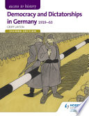 Access to History  Democracy and Dictatorships in Germany 1919 63 Second Edition