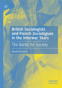 British Sociologists and French 'Sociologues' in the Interwar Years