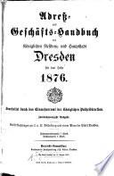 Adreß- und Geschäfts-Handbuch der königlichen Residenz- und Hauptstadt Dresden