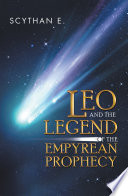 Leo and the Legend of the Empyrean Prophecy