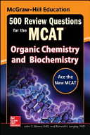 McGraw Hill Education 500 Review Questions for the MCAT  Organic Chemistry and Biochemistry