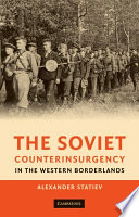 The Soviet Counterinsurgency in the Western Borderlands Between 1944 And 1953 In The