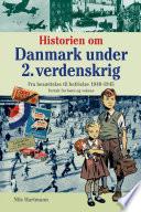 Historien om Danmark under 2  verdenskrig   fortalt for b  rn og voksne