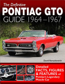 The Definitive Pontiac GTO Guide  1964 1967