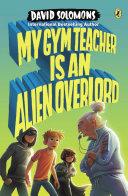 My Gym Teacher Is an Alien Overlord