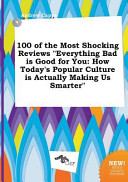 100 of the Most Shocking Reviews Everything Bad Is Good for You