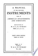A Manuel of the Principal Instruments Used in American Engineering and Surveying