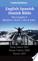 English Spanish Danish Bible The Gospels V Matthew Mark Luke John