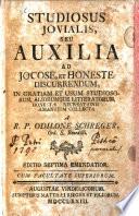 Studiosus Jovialis, Seu Auxilia Ad Jocose, Et Honeste Discurrendum, In Gratiam Et Usum Studiosorum, Aliorumque Litteratorum, Honestae Recreationis Amantium Collecta