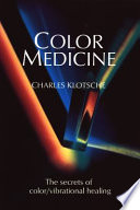 Color Medicine : powerful technique for treating specific...