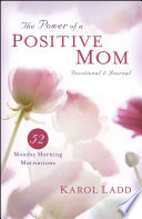 The Power of a Positive Mom Devotional   Journal