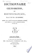 Dictionnaire celto-breton, ou breton-français, par J.F.M.M.A. Le Gonidec