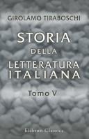 Storia della Letteratura Italiana. Tomo 5