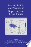 Atoms  Solids  and Plasmas in Super Intense Laser Fields