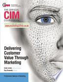 CIM Coursebook  Delivering Customer Value through Marketing