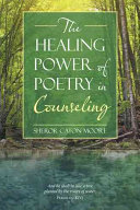 The Healing Power Of Poetry In Counseling