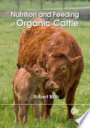 Nutrition and Feeding of Organic Cattle
