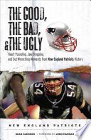 The Good  the Bad    the Ugly  New England Patriots