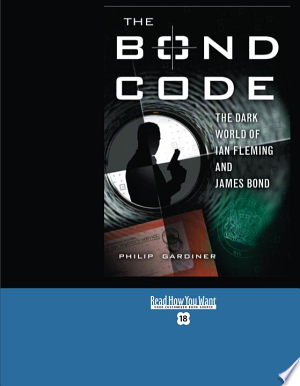 The Bond Code: The Dark World of Ian Fleming and James Bond: Easyread Super Large 18pt Edition - ISBN:9781442955073