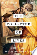 The Collector Of Lives Giorgio Vasari And The Invention Of Art