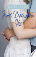 Just Between Us An Uplifting Novel About How Four