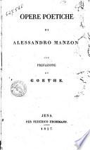 Opere poetiche di Alessandro Manzoni con prefazione di Goethe
