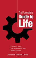The Pragmatist's Guide to Life