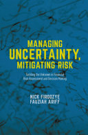Managing Uncertainty, Mitigating Risk