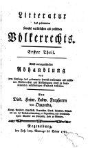 Litteratur des gesammten sowohl natürlichen als positiven Völkerrechts. 2