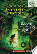 Recess Is a Jungle   A Branches Book  Eerie Elementary  3