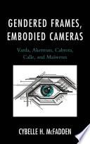 Gendered Frames  Embodied Cameras