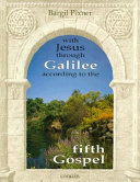 With Jesus Through Galilee According to the Fifth Gospel Reader Can Follow The Inner Development Of Jesus