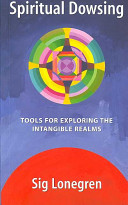 Spiritual Dowsing: Tools for Exploring the Intangible Realms