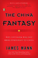 The China Fantasy : key questions about china's political history and future,...