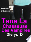 Tana La Chasseuse Des Vampires